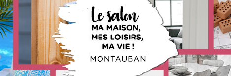 Salon ma maison mes loisirs ma vie de Montauban